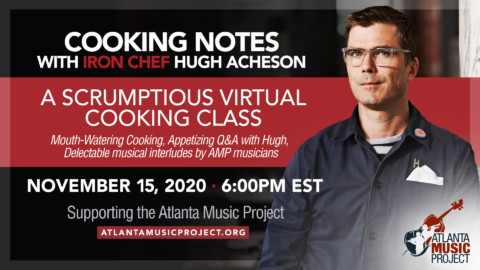 SAVE-THE-DATE: A Scrumptious Virtual Cooking Class w/ Iron Chef Hugh Acheson, benefitting AMP